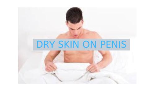 dry skin on penis