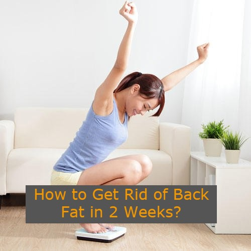 How to Get Rid of Back Fat in 2 Weeks