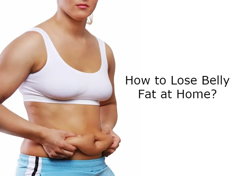 How to Lose Belly Fat at Home?