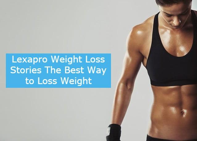 Lexapro Weight Loss Stories